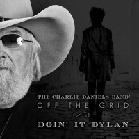 """Daniels released a  collection of Bob Dylan  covers this year on an album titled """"Off the Grid~Doin' It Dylan."""""""